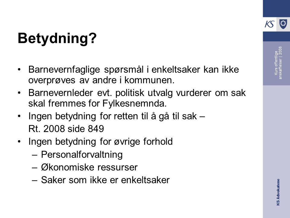 KS Advokatene Kurs offentlige anskaffelser | 2006 Betydning.