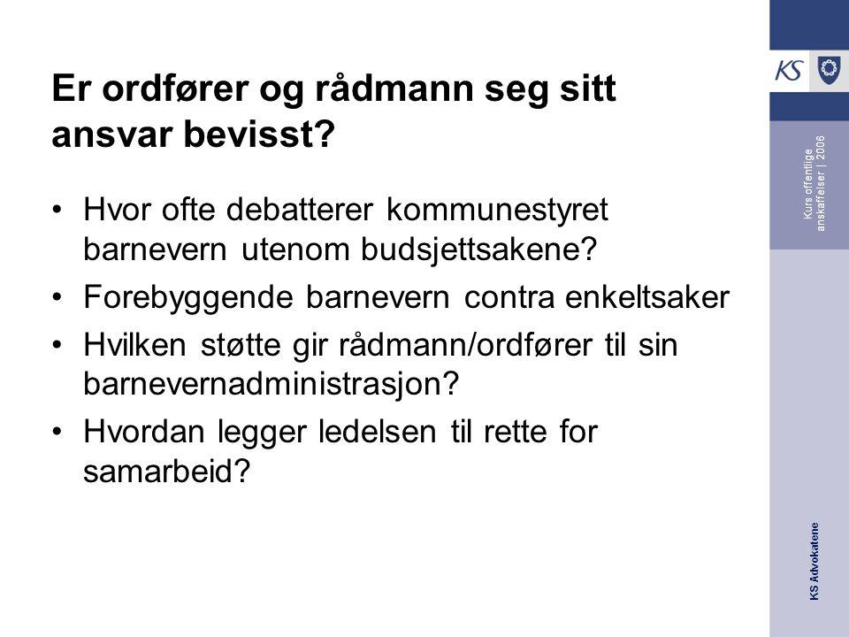 KS Advokatene Kurs offentlige anskaffelser | 2006 Er ordfører og rådmann seg sitt ansvar bevisst.