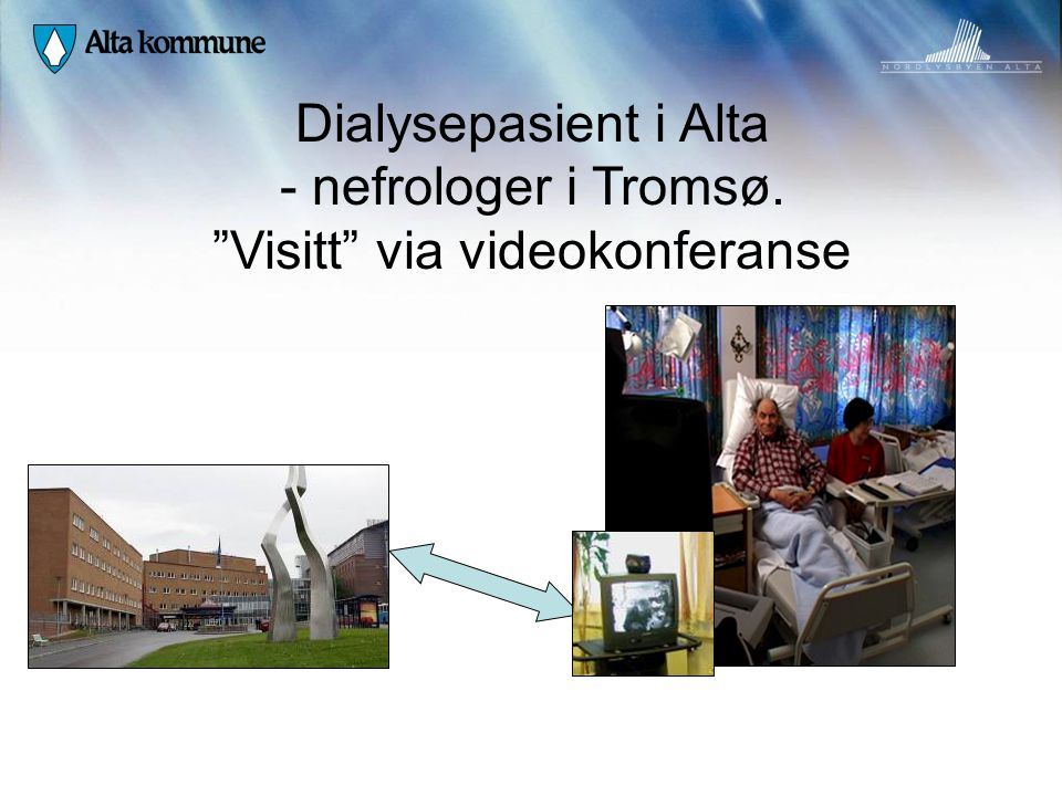 """Dialysepasient i Alta - nefrologer i Tromsø. """"Visitt"""" via videokonferanse"""