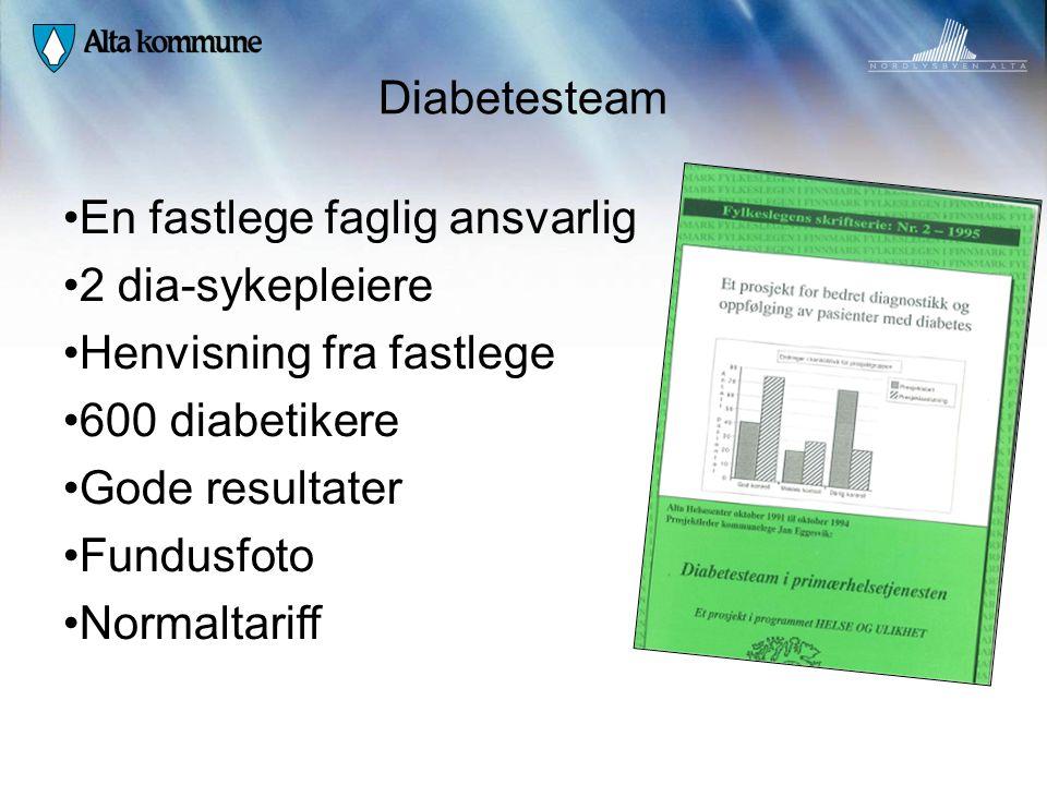 Diabetesteam • En fastlege faglig ansvarlig • 2 dia-sykepleiere • Henvisning fra fastlege • 600 diabetikere • Gode resultater • Fundusfoto • Normaltar