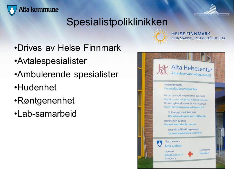 Spesialistpoliklinikken • Drives av Helse Finnmark • Avtalespesialister • Ambulerende spesialister • Hudenhet • Røntgenenhet • Lab-samarbeid