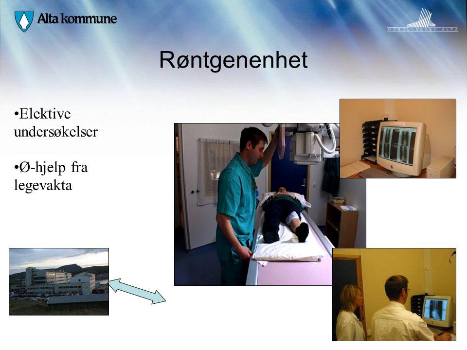Røntgenenhet •Elektive undersøkelser •Ø-hjelp fra legevakta