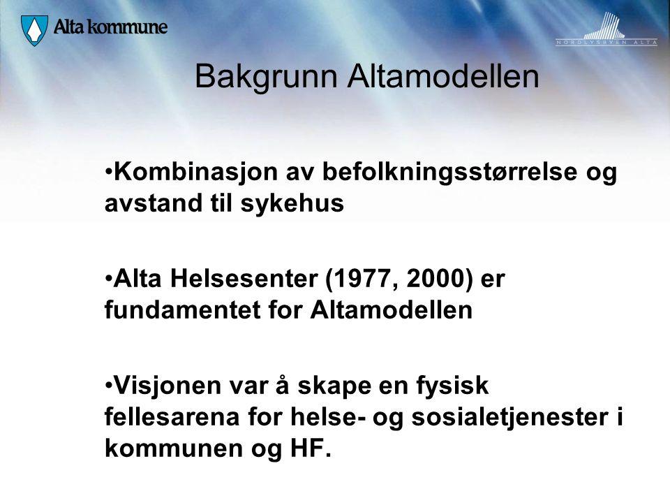Bakgrunn Altamodellen • Kombinasjon av befolkningsstørrelse og avstand til sykehus • Alta Helsesenter (1977, 2000) er fundamentet for Altamodellen • V