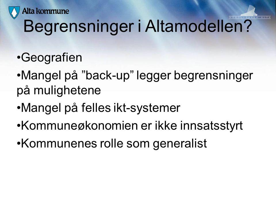"""Begrensninger i Altamodellen? • Geografien • Mangel på """"back-up"""" legger begrensninger på mulighetene • Mangel på felles ikt-systemer • Kommuneøkonomie"""