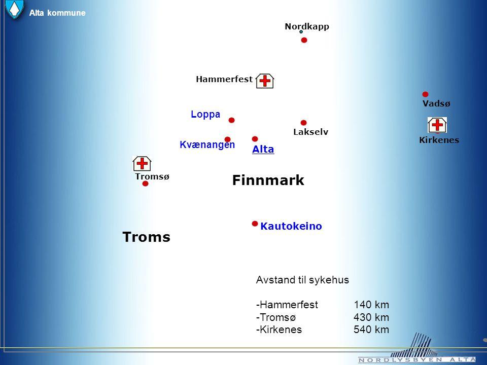 Tromsø Alta Lakselv Hammerfest Vadsø Kirkenes Kautokeino Finnmark Troms Nordkapp Alta kommune Kvænangen Loppa Avstand til sykehus -Hammerfest 140 km -