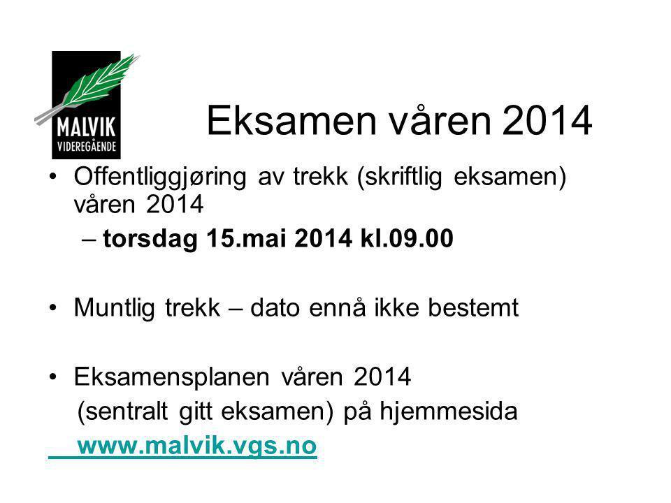 Eksamen våren 2014 •Offentliggjøring av trekk (skriftlig eksamen) våren 2014 –torsdag 15.mai 2014 kl.09.00 •Muntlig trekk – dato ennå ikke bestemt •Ek