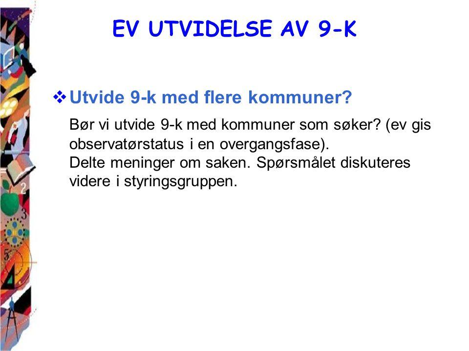 EV UTVIDELSE AV 9-K  Utvide 9-k med flere kommuner.