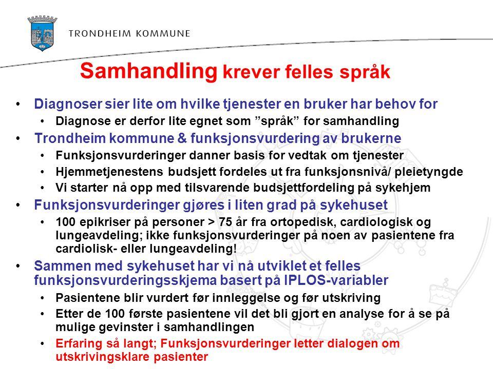 """Samhandling krever felles språk •Diagnoser sier lite om hvilke tjenester en bruker har behov for •Diagnose er derfor lite egnet som """"språk"""" for samhan"""