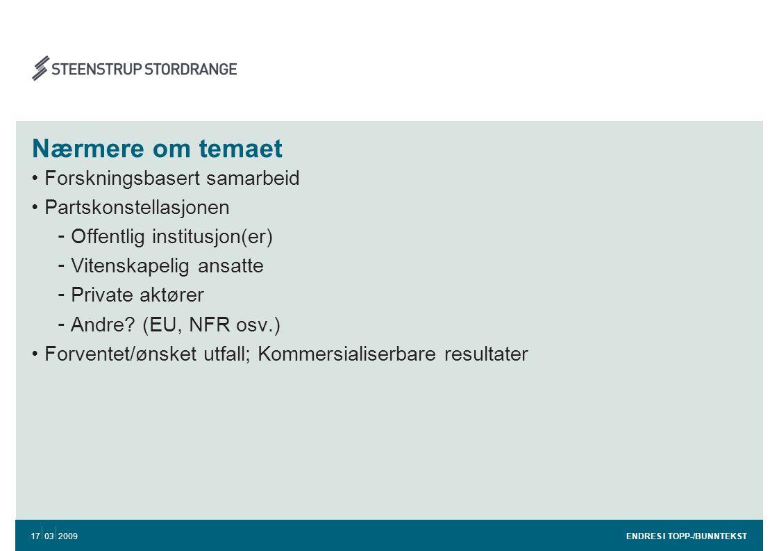Departementets retningslinjer •Krav til formalisering av samarbeidsavtaler - Samarbeidsavtaler; - Oppdragsfinansiert virksomhet - Bidragsfinansiert virksomhet - Konsortier mv.