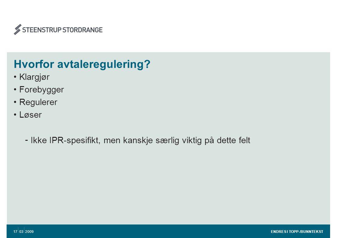 Avtalers forebyggende karakter •Klargjøre; - Formål - Forutsetninger - Forventninger - Roller ENDRES I TOPP-/BUNNTEKST 17 03 2009