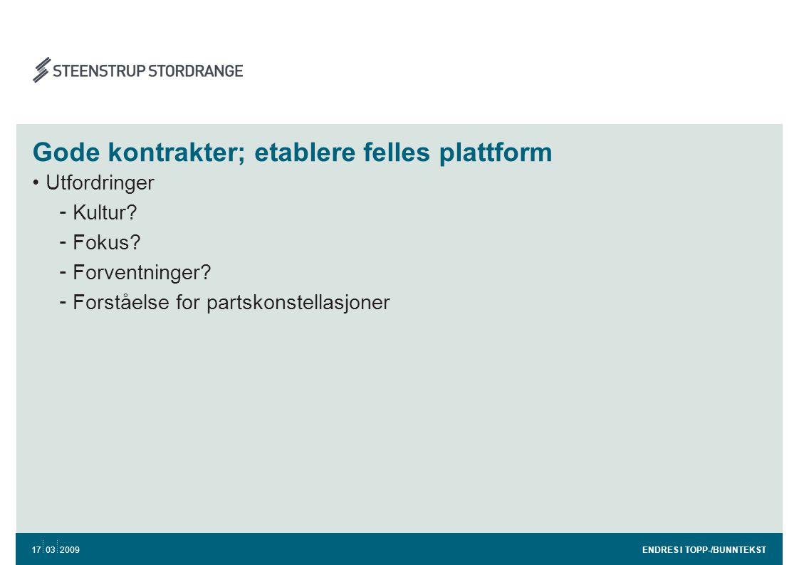Gode kontrakter; etablere felles plattform •Utfordringer - Kultur.