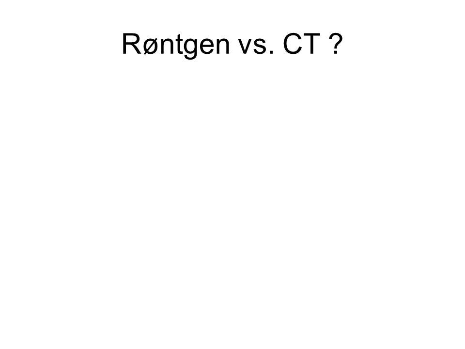 Røntgen vs. CT ?