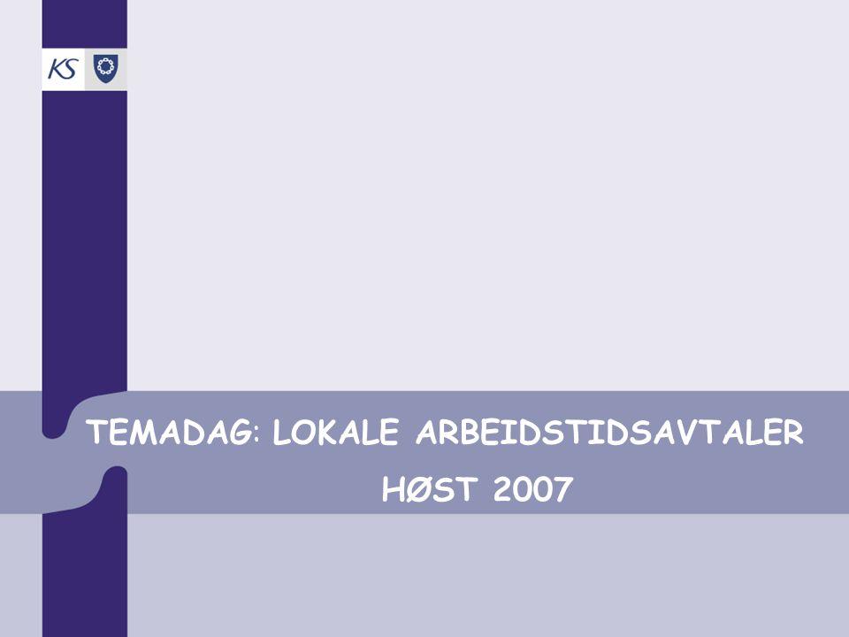TEMADAG: LOKALE ARBEIDSTIDSAVTALER HØST 2007