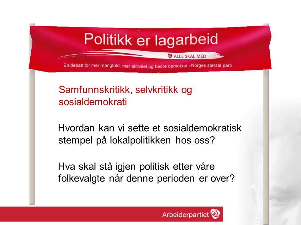 Hvordan kan vi sette et sosialdemokratisk stempel på lokalpolitikken hos oss.