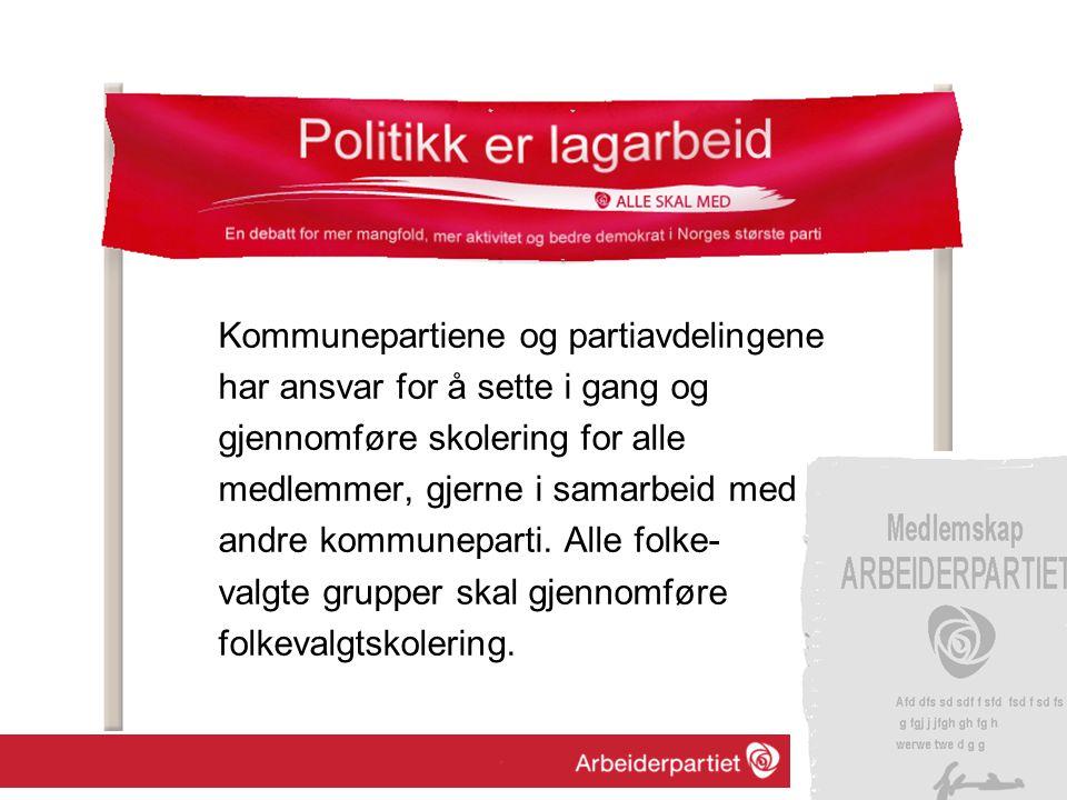 Kommunepartiene og partiavdelingene har ansvar for å sette i gang og gjennomføre skolering for alle medlemmer, gjerne i samarbeid med andre kommuneparti.