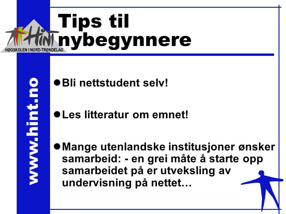 www.hint.no Tips til nybegynnere lBli nettstudent selv.