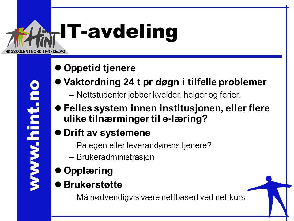 www.hint.no IT-avdeling lOppetid tjenere lVaktordning 24 t pr døgn i tilfelle problemer –Nettstudenter jobber kvelder, helger og ferier.