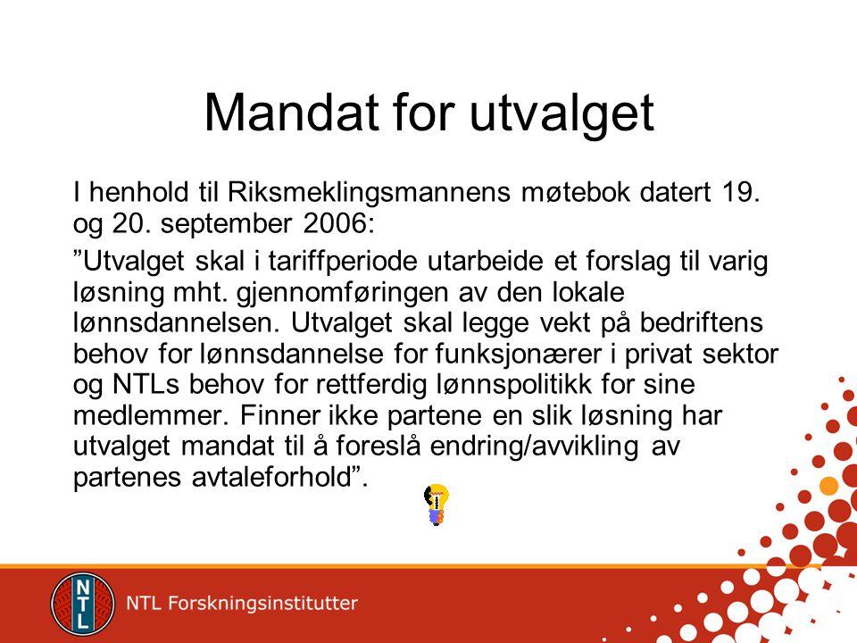 """Mandat for utvalget I henhold til Riksmeklingsmannens møtebok datert 19. og 20. september 2006: """"Utvalget skal i tariffperiode utarbeide et forslag ti"""