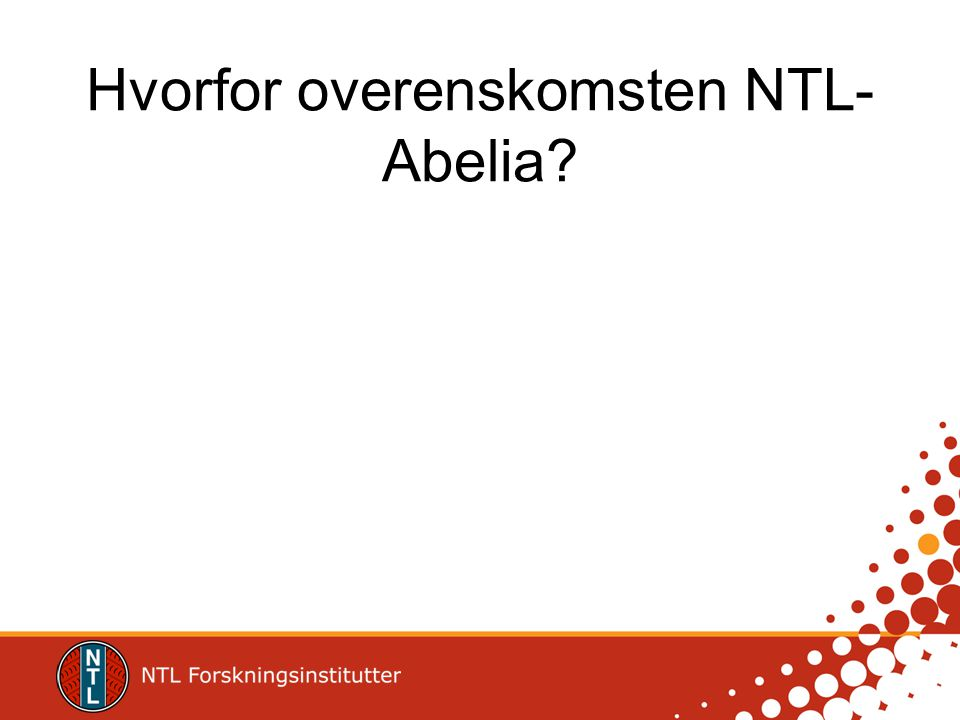 Hvorfor overenskomsten NTL- Abelia?