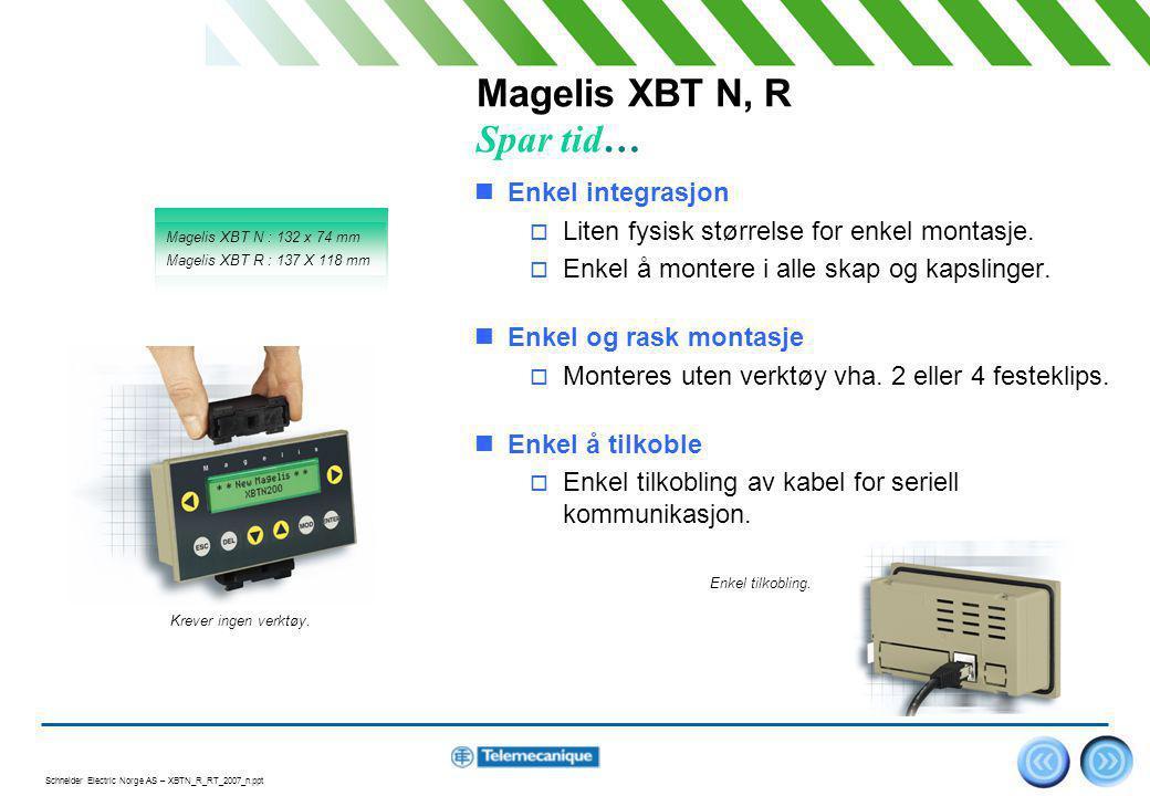 Schneider Electric Norge AS – XBTN_R_RT_2007_n.ppt 16 Kompatabilitet Effektiv i Telemecanique løsninger  Kompatibel med installerte maskiner  Kommunikasjon via Modbus eller Unitelway med TSX Micro, Modicon Premium, Momentum og Quantum PLSene.
