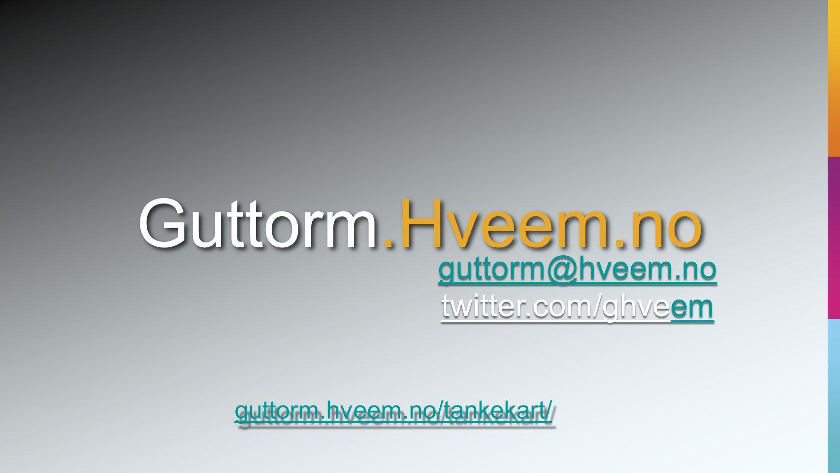 guttorm@hveem.no twitter.com/ghveemem guttorm@hveem.no twitter.com/ghveemem Guttorm.Hveem.no guttorm.hveem.no/tankekart/