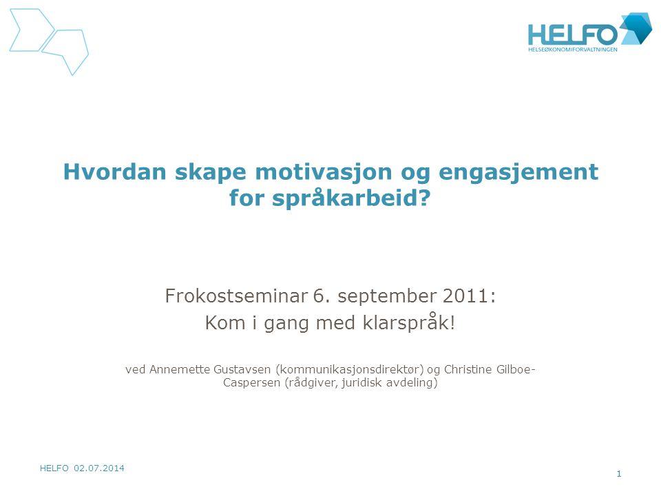 HELFO 02.07.2014 1 Hvordan skape motivasjon og engasjement for språkarbeid.