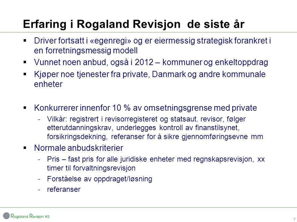 Erfaring i Rogaland Revisjon de siste år  Driver fortsatt i «egenregi» og er eiermessig strategisk forankret i en forretningsmessig modell  Vunnet n