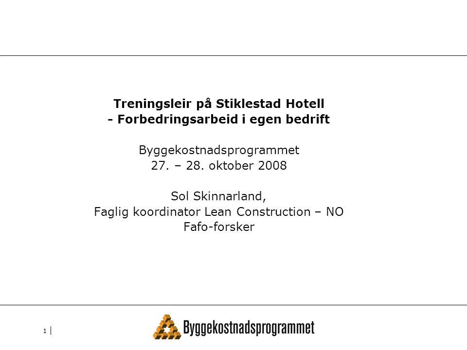 1 Treningsleir på Stiklestad Hotell - Forbedringsarbeid i egen bedrift Byggekostnadsprogrammet 27.