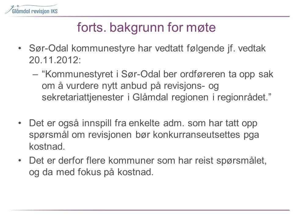 """forts. bakgrunn for møte •Sør-Odal kommunestyre har vedtatt følgende jf. vedtak 20.11.2012: –""""Kommunestyret i Sør-Odal ber ordføreren ta opp sak om å"""