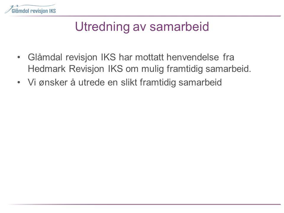 Utredning av samarbeid •Glåmdal revisjon IKS har mottatt henvendelse fra Hedmark Revisjon IKS om mulig framtidig samarbeid. •Vi ønsker å utrede en sli