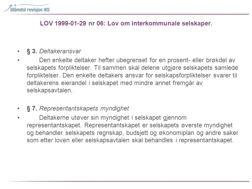 Forts.lov om IKS •§ 18.