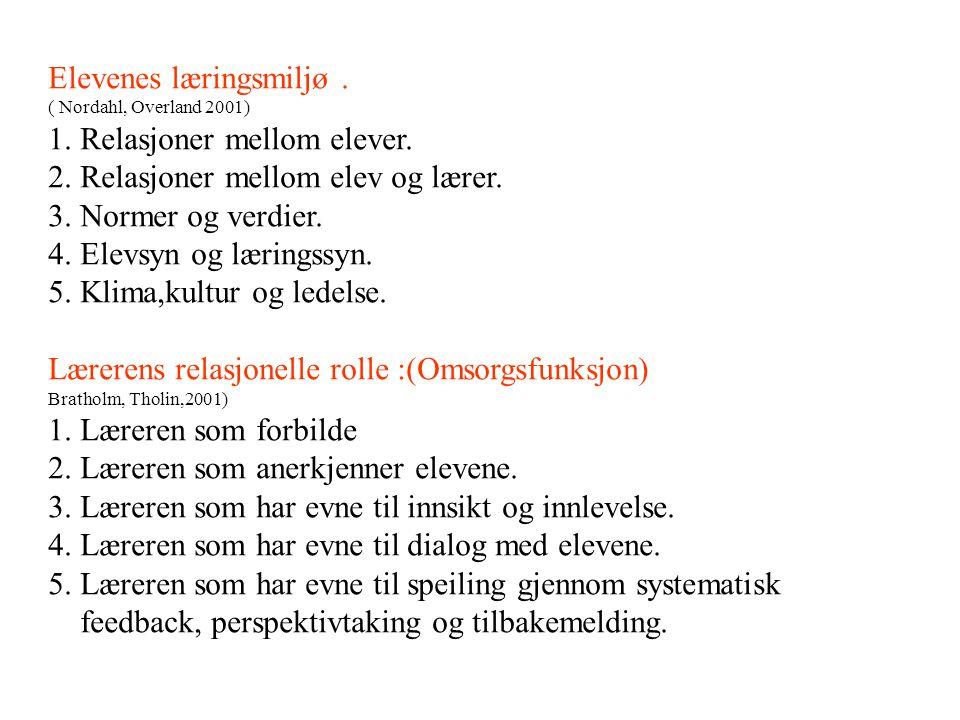 Elevenes læringsmiljø.( Nordahl, Overland 2001) 1.