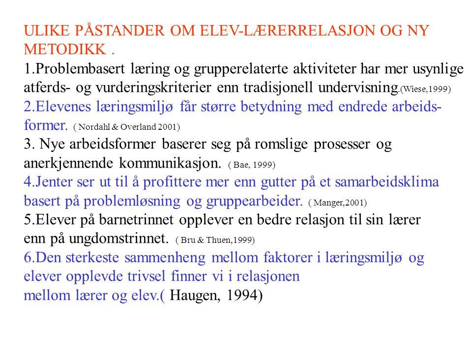 ULIKE PÅSTANDER OM ELEV-LÆRERRELASJON OG NY METODIKK.