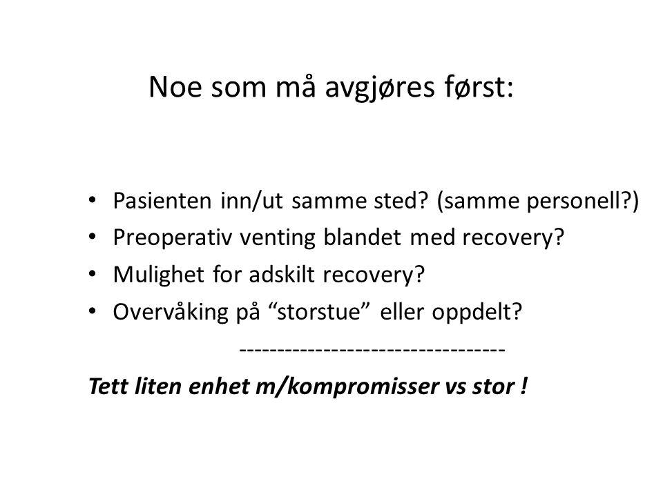 Noe som må avgjøres først: • Pasienten inn/ut samme sted.