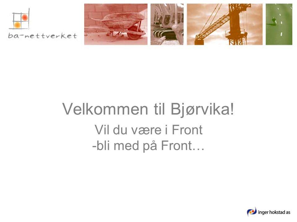 Velkommen til Bjørvika! Vil du være i Front -bli med på Front…