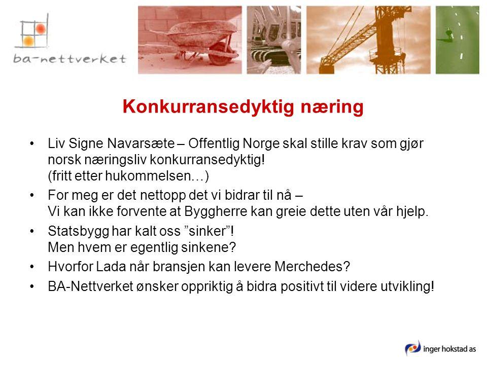 Konkurransedyktig næring •Liv Signe Navarsæte – Offentlig Norge skal stille krav som gjør norsk næringsliv konkurransedyktig.