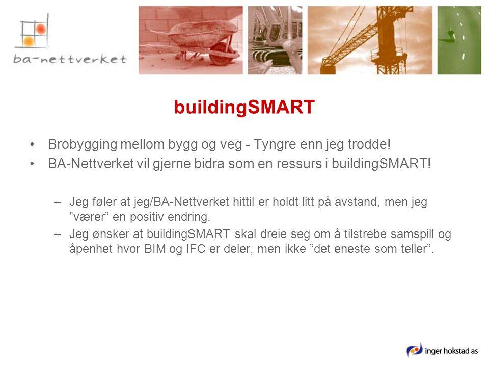 buildingSMART •Brobygging mellom bygg og veg - Tyngre enn jeg trodde.
