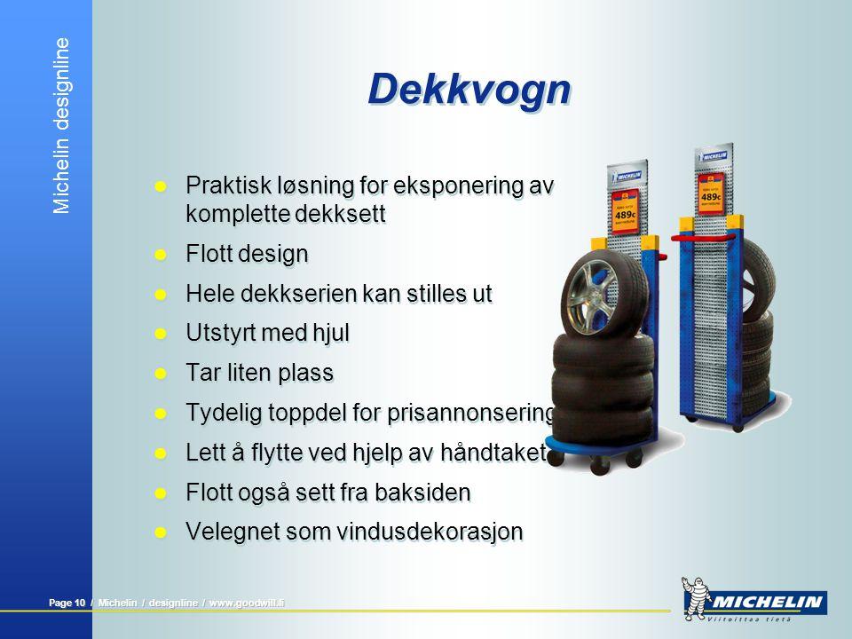 Michelin designline Page 10 / Michelin / designline / www.goodwill.fi Dekkvogn  Praktisk løsning for eksponering av komplette dekksett  Flott design