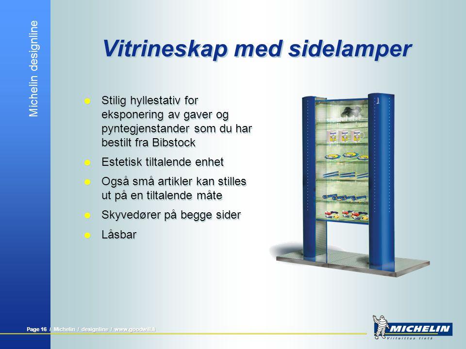 Michelin designline Page 16 / Michelin / designline / www.goodwill.fi Vitrineskap med sidelamper  Stilig hyllestativ for eksponering av gaver og pynt
