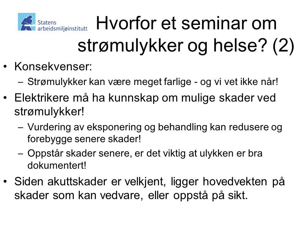 Hvorfor et seminar om strømulykker og helse.
