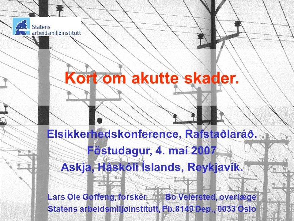 Kort om akutte skader.Elsikkerhedskonference, Rafstaðlaráð.