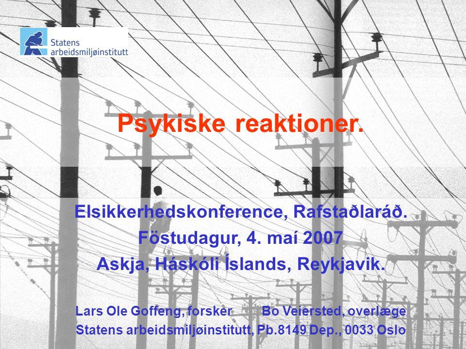 Psykiske reaktioner.Elsikkerhedskonference, Rafstaðlaráð.