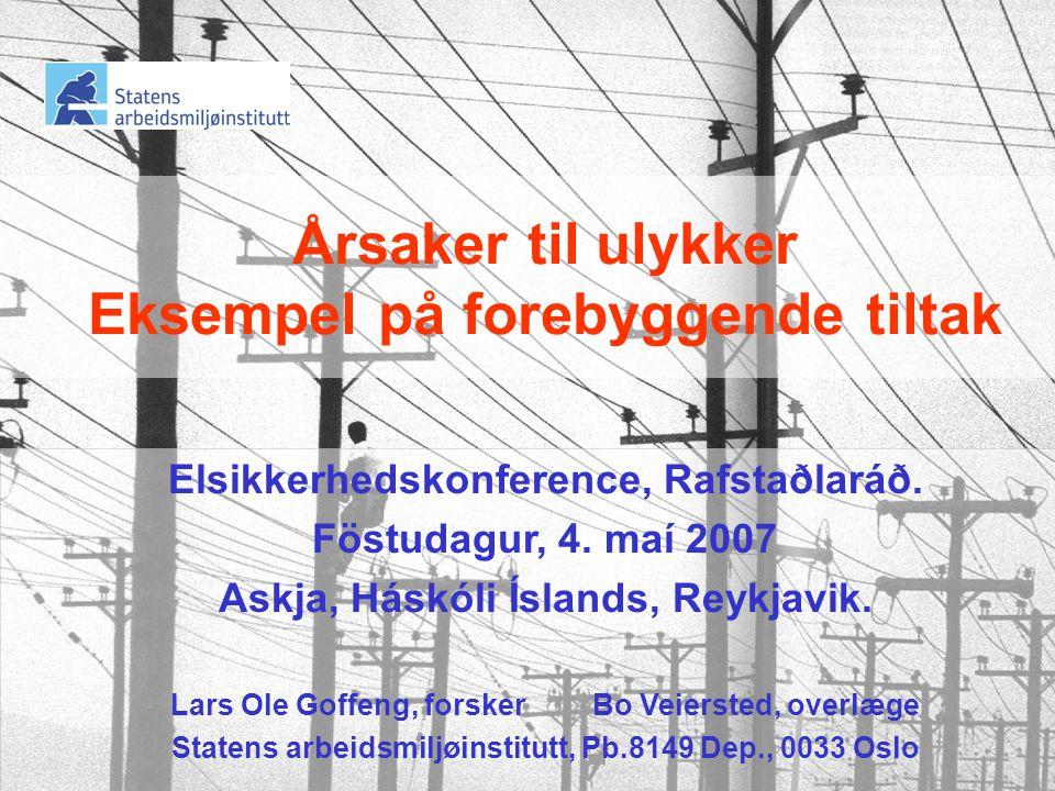 Årsaker til ulykker Eksempel på forebyggende tiltak Elsikkerhedskonference, Rafstaðlaráð.