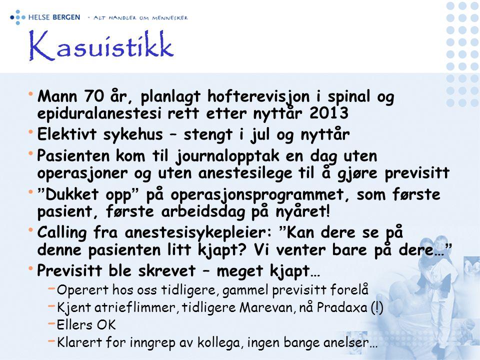Kasuistikk • Mann 70 år, planlagt hofterevisjon i spinal og epiduralanestesi rett etter nyttår 2013 • Elektivt sykehus – stengt i jul og nyttår • Pasi