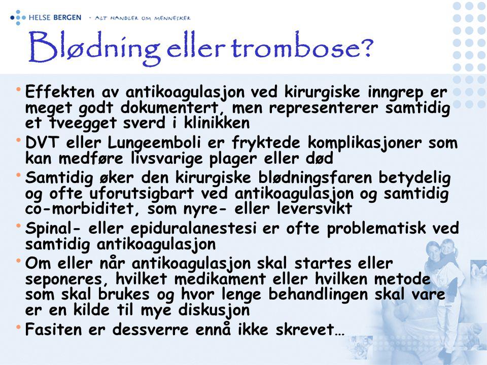 20 Hovedregel: • Pasienter med økt blødningsrisiko skal vanligvis ikke få sentrale blokader.