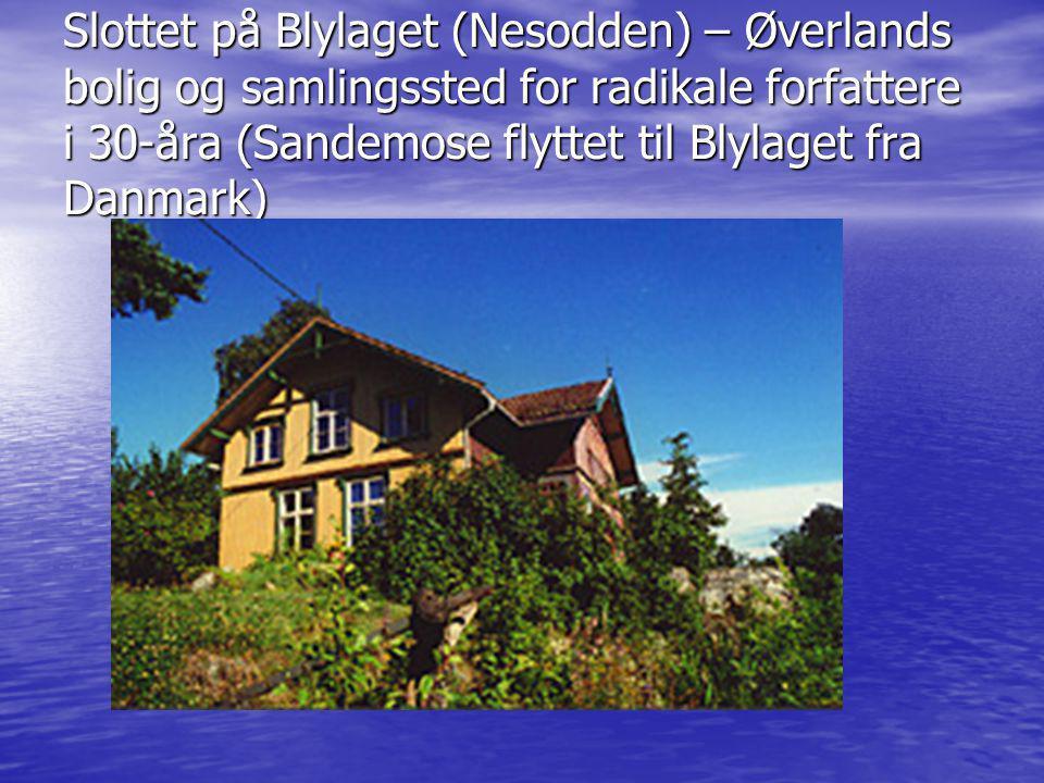 Slottet på Blylaget (Nesodden) – Øverlands bolig og samlingssted for radikale forfattere i 30-åra (Sandemose flyttet til Blylaget fra Danmark)