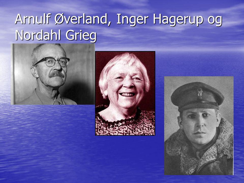 Arnulf Øverland, Inger Hagerup og Nordahl Grieg