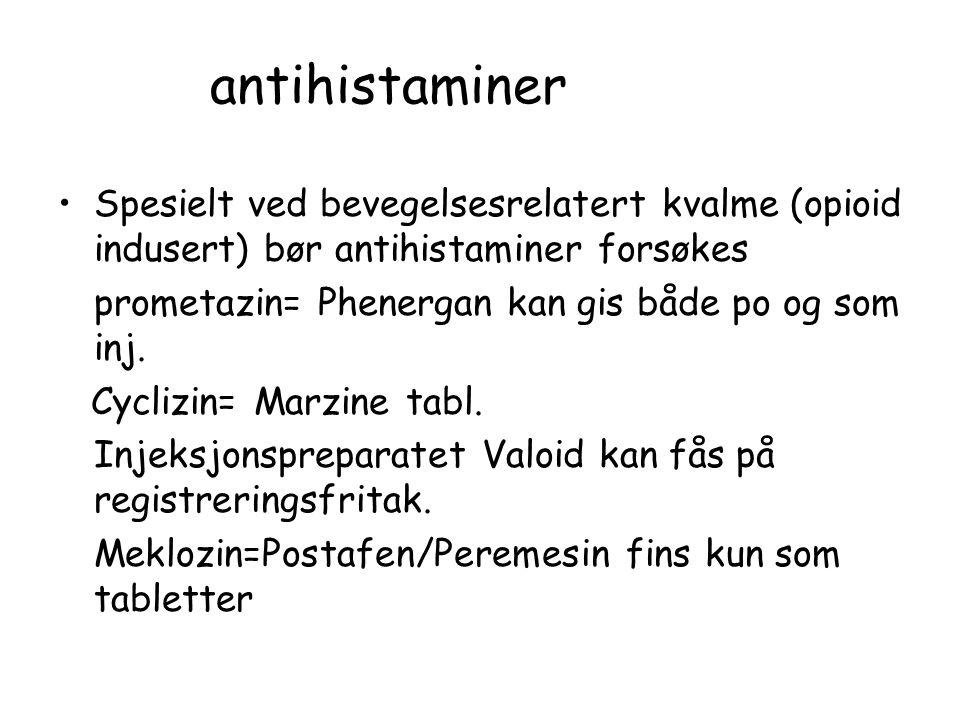 antihistaminer •Spesielt ved bevegelsesrelatert kvalme (opioid indusert) bør antihistaminer forsøkes prometazin= Phenergan kan gis både po og som inj.