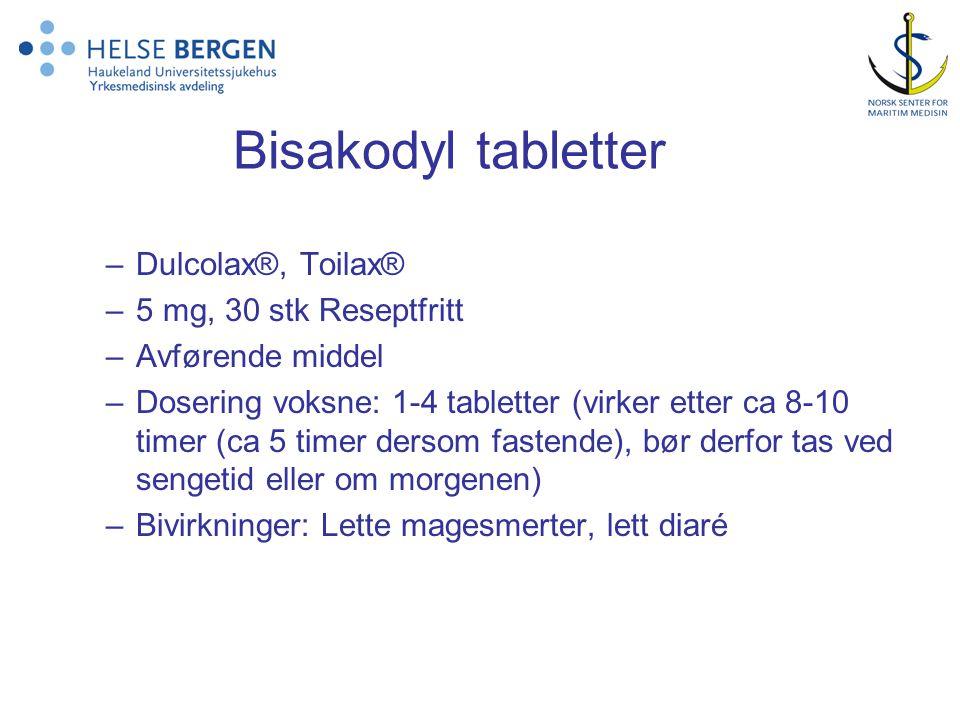 Bisakodyl tabletter –Dulcolax®, Toilax® –5 mg, 30 stk Reseptfritt –Avførende middel –Dosering voksne: 1-4 tabletter (virker etter ca 8-10 timer (ca 5 timer dersom fastende), bør derfor tas ved sengetid eller om morgenen) –Bivirkninger: Lette magesmerter, lett diaré