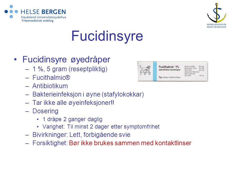 Fucidinsyre •Fucidinsyre øyedråper –1 %, 5 gram (reseptpliktig) –Fucithalmic® –Antibiotikum –Bakterieinfeksjon i øyne (stafylokokkar) –Tar ikke alle øyeinfeksjoner!.